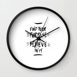 Believeinyourpurpose Wall Clock