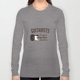 Guitarists Finger Faster Funny Musician Long Sleeve T-shirt
