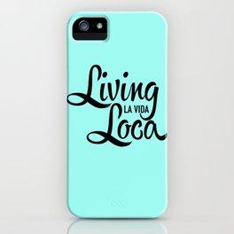 Living La Vida Loca iPhone Case