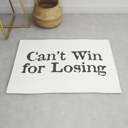 Can't Win for Losing Rug