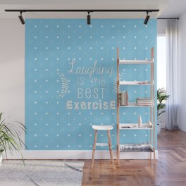 Laughing is the best exercise Wall Mural