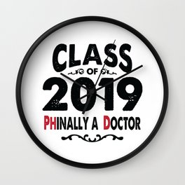 Class of 2019 Phinally a Doctor PhD Grad Wall Clock