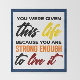 Strong Enough To Live Throw Blanket