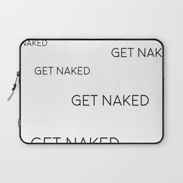 Get Naked Print, Bathroom Decor, Bathroom Poster, Get Naked Quote Laptop Sleeve