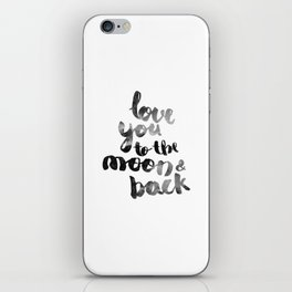 """SLATE """"LOVE YOU TO THE MOON AND BACK"""" QUOTE iPhone Skin"""