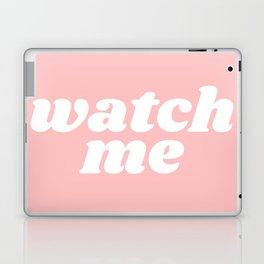 watch me Laptop & iPad Skin