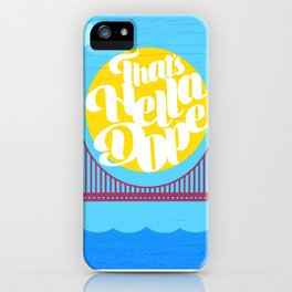 THAT'S HELLA DOPE iPhone Case
