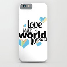 Love Makes the World Go Round iPhone 6s Slim Case