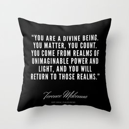 2 |  Terence Mckenna Quote 190516 Throw Pillow