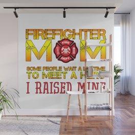 Thin Red Line Firefighter Mom Fireman Professional Firefighter Hero I Raised Mine Wall Mural