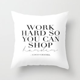 Work Hard So You Can Shop Harder,Gift For Her,Women Gift,Girly Print,Girls Room Decor,Fashion Print Throw Pillow