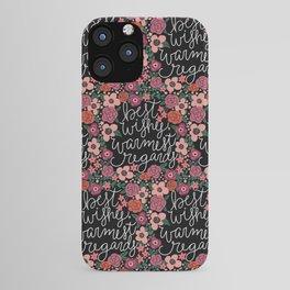 Best Wishes, Warmest Regards iPhone Case