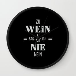 I Never Say No To Wine With Funny Saying Wall Clock