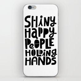 shiny happy people x typography iPhone Skin