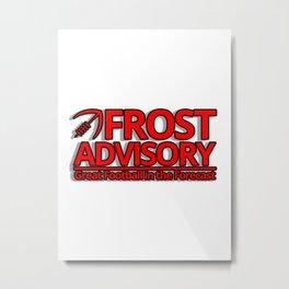 frost advisory Metal Print