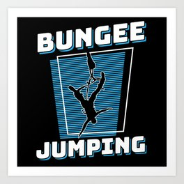 Bungee Jumping Extreme Sport Art Print