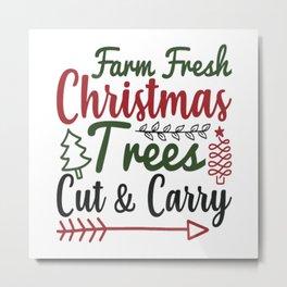 Farm Fresh Christmas Trees Cut And Carry Metal Print
