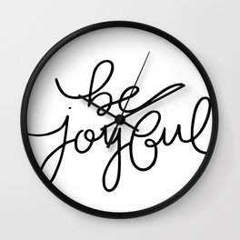 Be Joyful Wall Clock