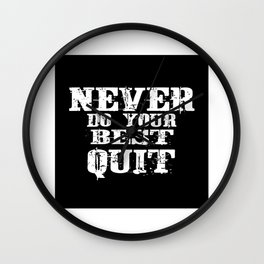 Never Do Your Best Quit Gift Idea Design Motif Wall Clock