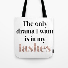 Rose gold beauty - the only drama I want is in my lashes Tote Bag