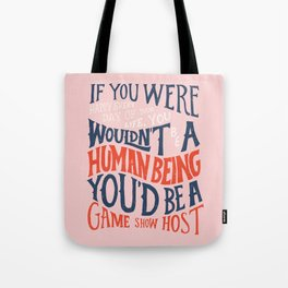 You Can't Always Be Happy Tote Bag