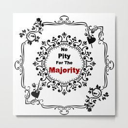 No pity for the majority - eng Metal Print