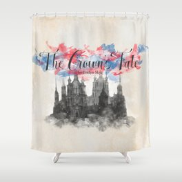 The Crown's Fate by Evelyn Skye Shower Curtain