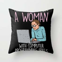 Never Underestimate A Woman With Computer Programming Skills Throw Pillow