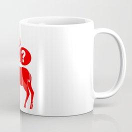 No idea! Coffee Mug