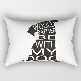 Rather Be With My Dog Rectangular Pillow