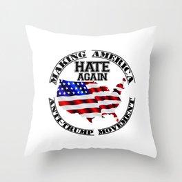 MAKING AMERICA HATE AGAIN. LOLZ Throw Pillow