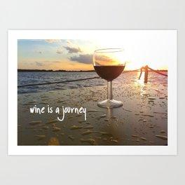 Wine is a journey Art Print