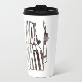 No shit Sherlock! Travel Mug