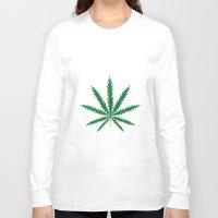 cannabis Long Sleeve T-shirts featuring Marijuana. Cannabis leaf  by artskvortsova