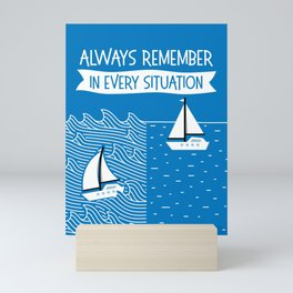 Always Remember in Every Situation Mini Art Print