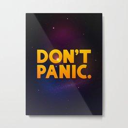 Don't Panic.  Metal Print