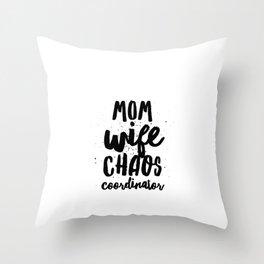 Mom Wife Chaos Coordinator Mother Mama Throw Pillow