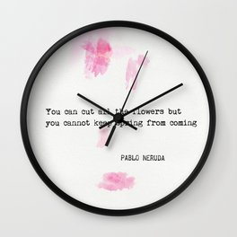 Pablo Neruda quote Wall Clock