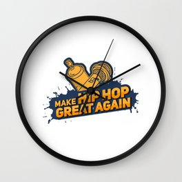 Make Hip Hop Great Again Gift Wall Clock