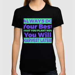 Always Do Your Best What You Plant Now Colorful T-shirt