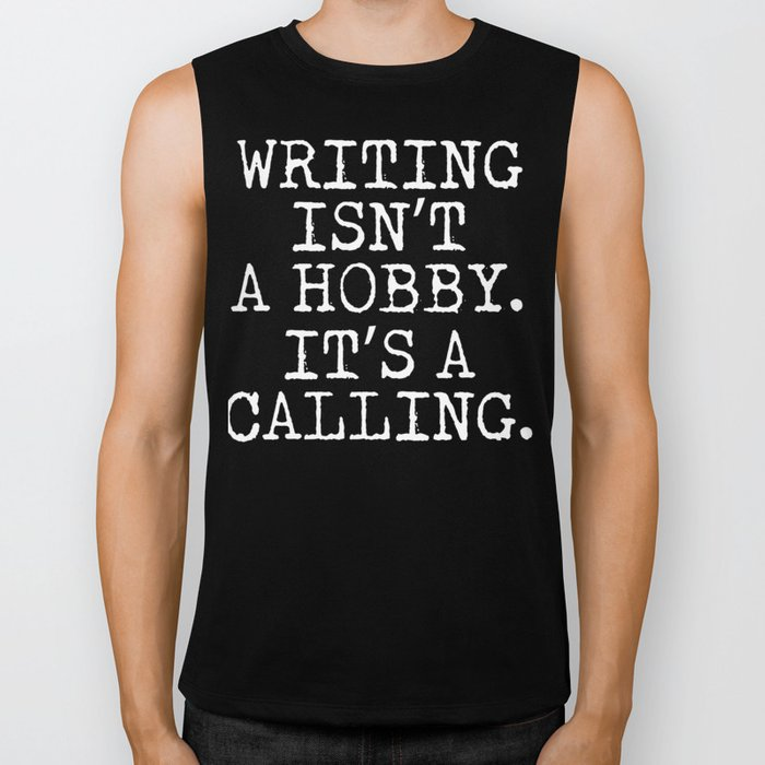Writing Isn't a Hobby It's a Calling Writer T-Shirt Biker Tank