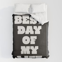 Best Day Of Your Life Duvet Cover