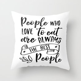 RESTAURANT DECOR, People Who Love To Eat Are Always The Best People,Cafe Decor,Bar Decor Throw Pillow