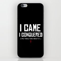 I Came. I Conquered. I Felt Really Bad About It. iPhone & iPod Skin