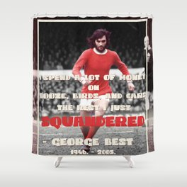 Gearge had Best life ever! Shower Curtain