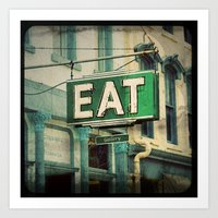 eat Art Prints featuring EAT by jbirdistheword