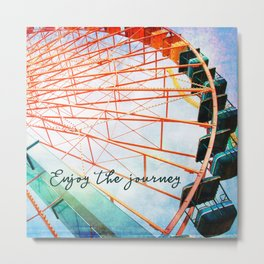 """Enjoy the journey"" giant, colorful carnival ferris wheel Metal Print"