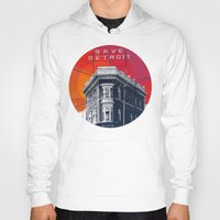 detroit Hoodies featuring Save Detroit by The Mighty Mitten - Great Lakes Art