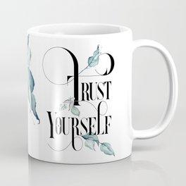 Trust Yourself – Motivating Quote. Coffee Mug