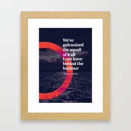 I can leave behind the harbour Framed Art Print